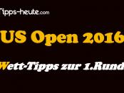 US Open 2016 1.Runde Wetten Tipps