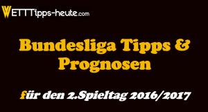 2.Spieltag Bundesliga Tipps 2016 2017