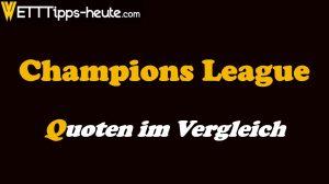 Champions League Quotenvergleich 2019/2020