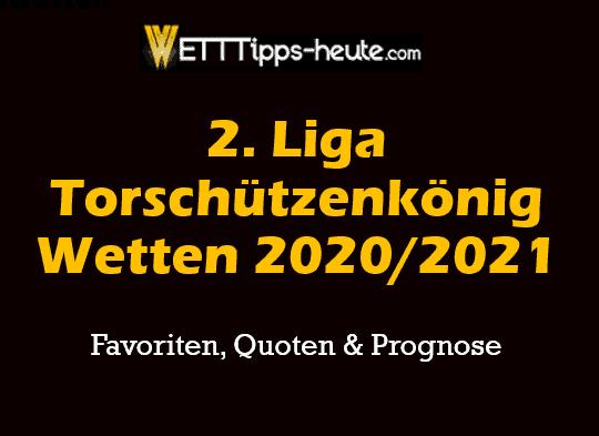 2. Liga Torschützenkönig Vorhersage 2020 2021