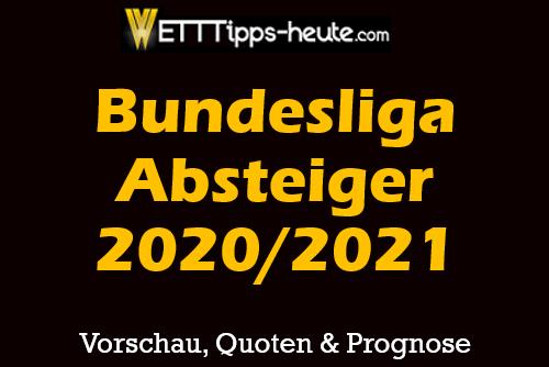 Bundesliga Absteiger Wetten Prognose 2020 2021