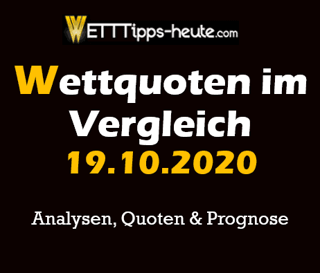 Quoten-Analyse & Check 19.10.20