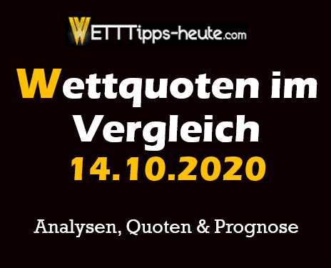 Experten-Prognose & Quoten-Analyse 14.10.20