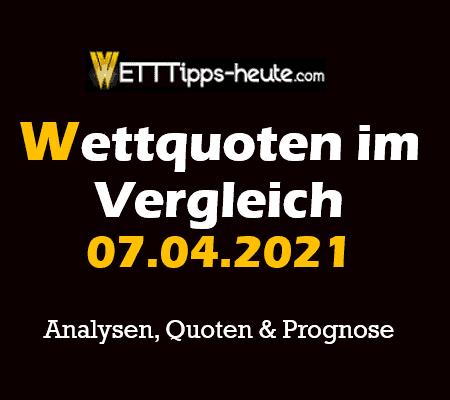 Analyse & Prognose 07.04.2021